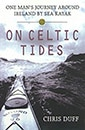 On Celtic Tides: One Man's Journey Around Ireland by Sea Kayak