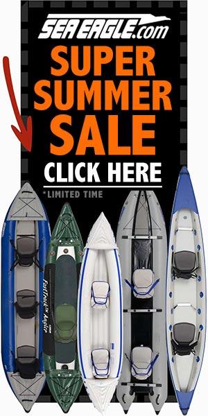 Sea Eagle Super Summer Sale (limited time) - Click Here Sale