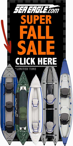 Sea Eagle Kayaks Super Fall Sale (limited time) - Click Here